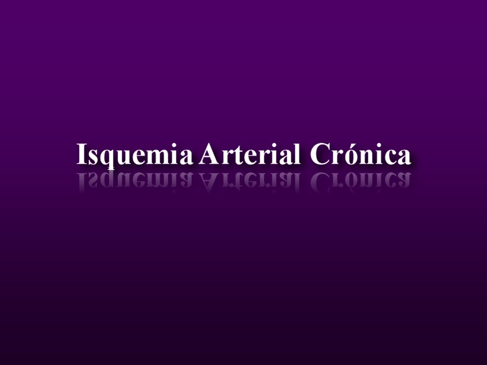Isquemia Arterial Crónica J.M.P.M 99 Procedimientos Reconstructivos Reemplazo