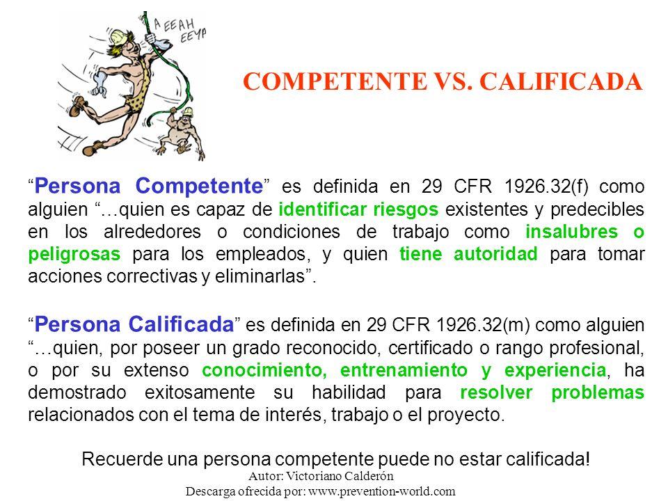Autor: Victoriano Calderón Descarga ofrecida por: www.prevention-world.com Persona Competente es definida en 29 CFR 1926.32(f) como alguien …quien es