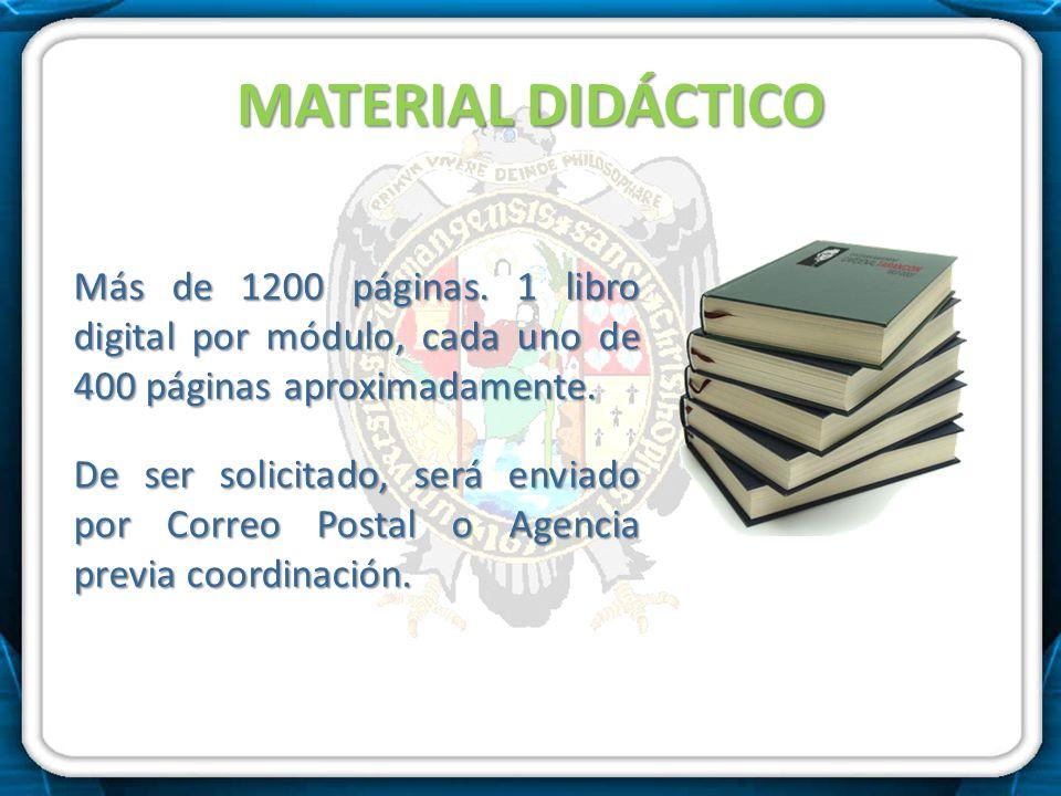 MATERIAL DIDÁCTICO Más de 1200 páginas. 1 libro digital por módulo, cada uno de 400 páginas aproximadamente. De ser solicitado, será enviado por Corre