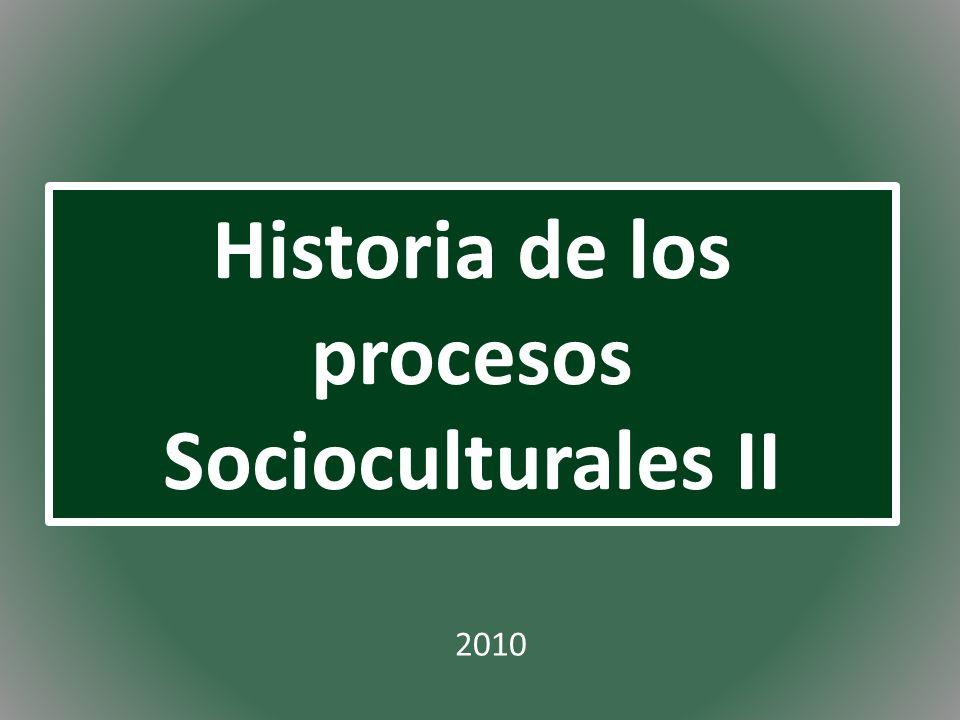 Historia de los procesos Socioculturales II 2010