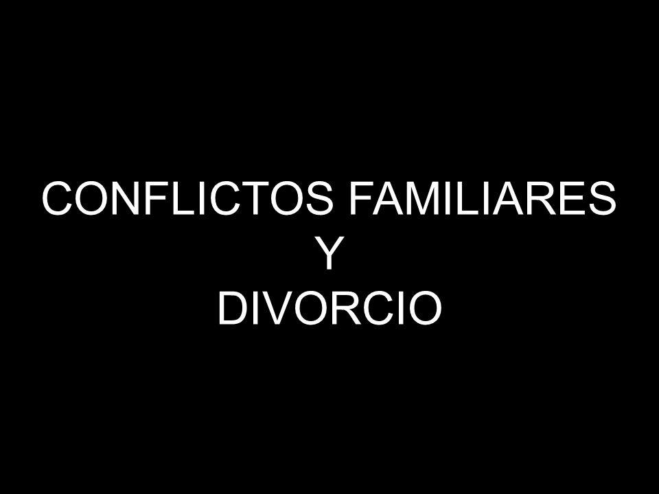 CONFLICTOS FAMILIARES Y DIVORCIO