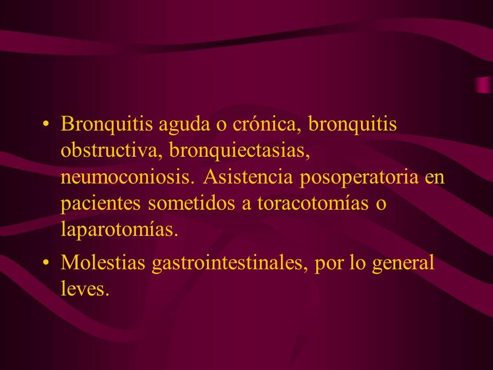 Bronquitis aguda o crónica, bronquitis obstructiva, bronquiectasias, neumoconiosis. Asistencia posoperatoria en pacientes sometidos a toracotomías o l