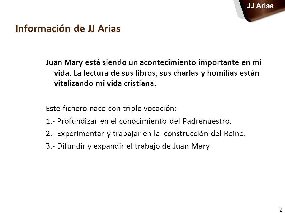 Información de JJ Arias 2 Juan Mary está siendo un acontecimiento importante en mi vida. La lectura de sus libros, sus charlas y homilías están vitali