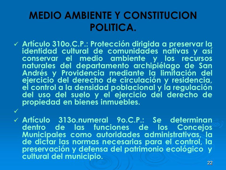 22 MEDIO AMBIENTE Y CONSTITUCION POLITICA. Artículo 310o.C.P.: Protección dirigida a preservar la identidad cultural de comunidades nativas y así cons