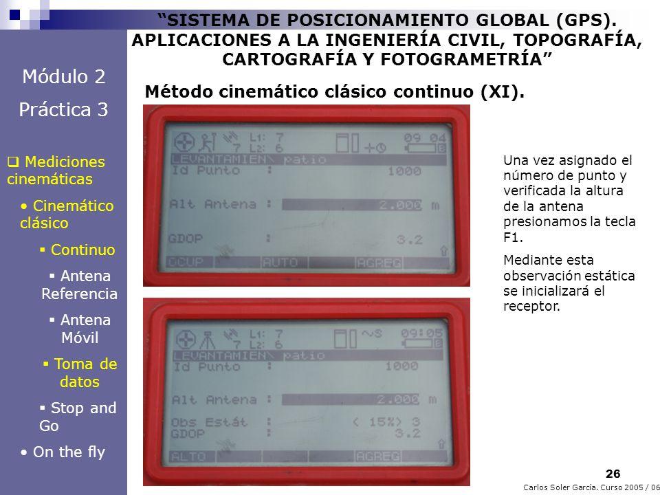 26 Carlos Soler García. Curso 2005 / 06 SISTEMA DE POSICIONAMIENTO GLOBAL (GPS). APLICACIONES A LA INGENIERÍA CIVIL, TOPOGRAFÍA, CARTOGRAFÍA Y FOTOGRA