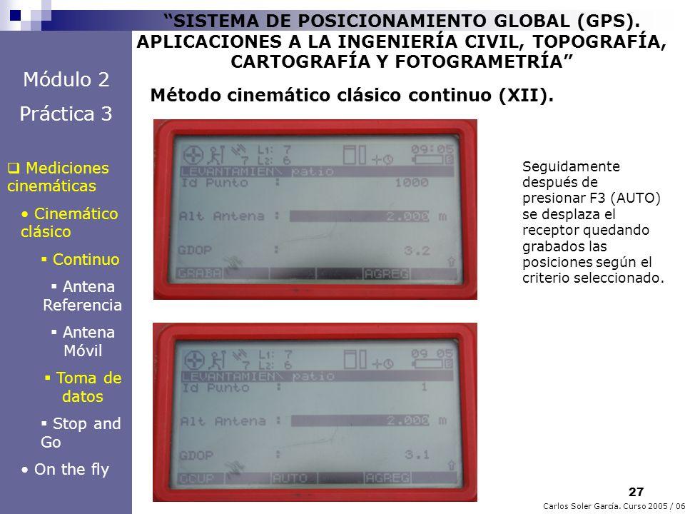 27 Carlos Soler García. Curso 2005 / 06 SISTEMA DE POSICIONAMIENTO GLOBAL (GPS). APLICACIONES A LA INGENIERÍA CIVIL, TOPOGRAFÍA, CARTOGRAFÍA Y FOTOGRA