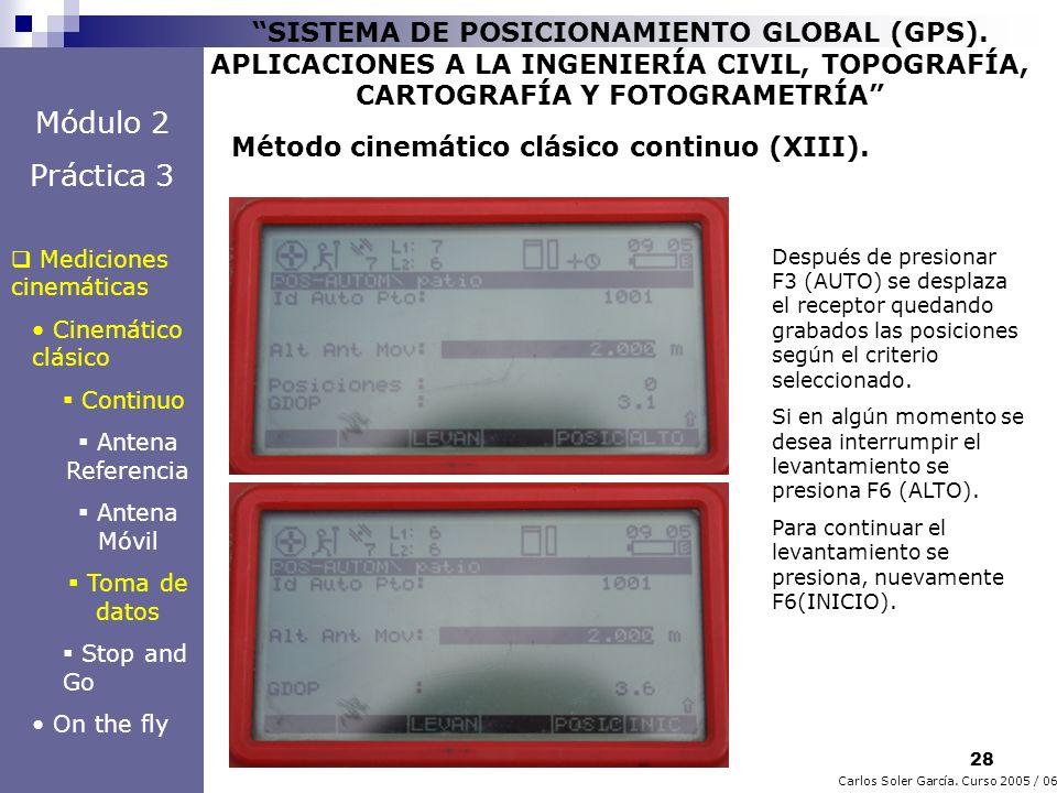 28 Carlos Soler García. Curso 2005 / 06 SISTEMA DE POSICIONAMIENTO GLOBAL (GPS). APLICACIONES A LA INGENIERÍA CIVIL, TOPOGRAFÍA, CARTOGRAFÍA Y FOTOGRA