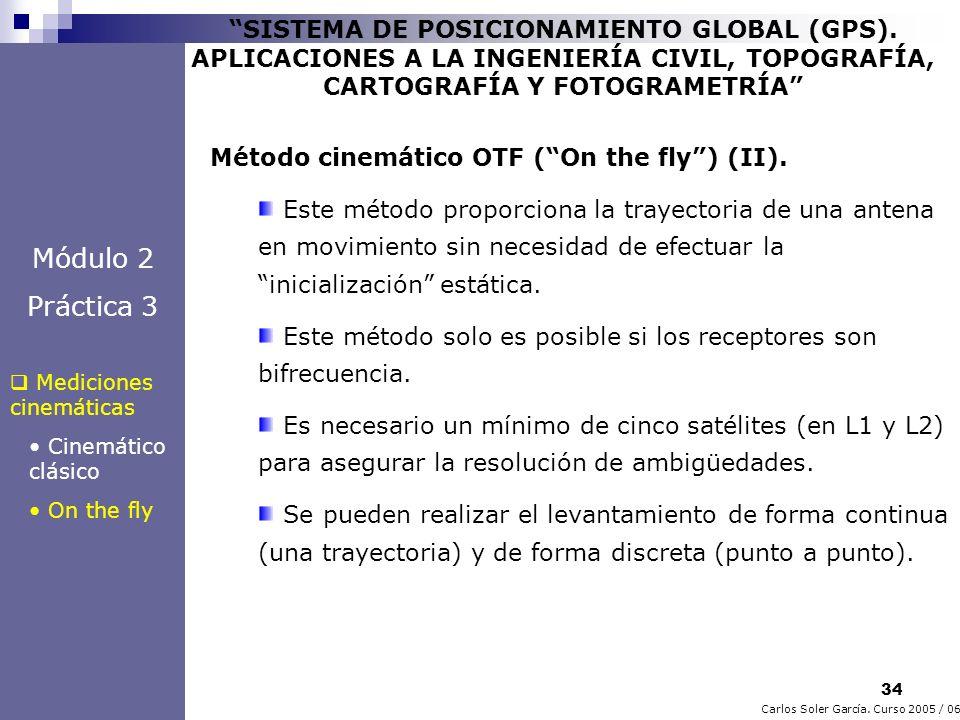 34 Carlos Soler García. Curso 2005 / 06 SISTEMA DE POSICIONAMIENTO GLOBAL (GPS). APLICACIONES A LA INGENIERÍA CIVIL, TOPOGRAFÍA, CARTOGRAFÍA Y FOTOGRA