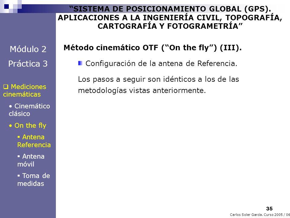 35 Carlos Soler García. Curso 2005 / 06 SISTEMA DE POSICIONAMIENTO GLOBAL (GPS). APLICACIONES A LA INGENIERÍA CIVIL, TOPOGRAFÍA, CARTOGRAFÍA Y FOTOGRA