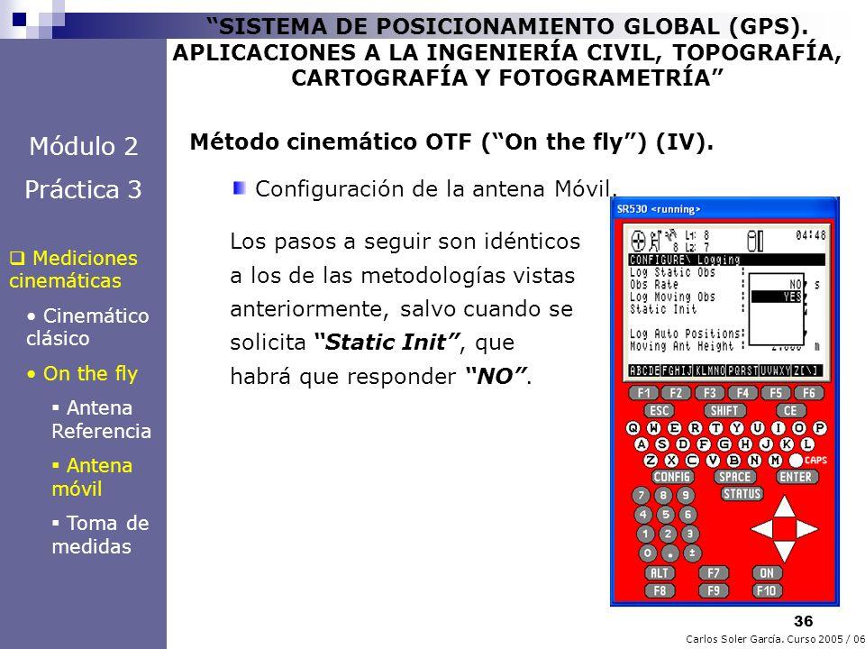 36 Carlos Soler García. Curso 2005 / 06 SISTEMA DE POSICIONAMIENTO GLOBAL (GPS). APLICACIONES A LA INGENIERÍA CIVIL, TOPOGRAFÍA, CARTOGRAFÍA Y FOTOGRA