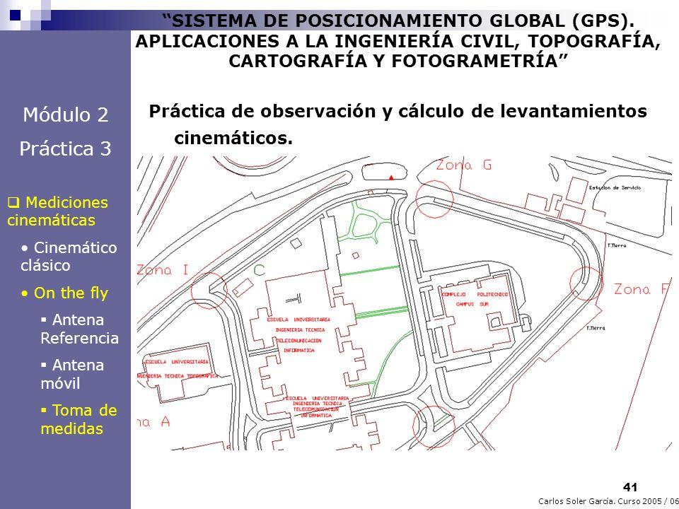 41 Carlos Soler García. Curso 2005 / 06 SISTEMA DE POSICIONAMIENTO GLOBAL (GPS). APLICACIONES A LA INGENIERÍA CIVIL, TOPOGRAFÍA, CARTOGRAFÍA Y FOTOGRA