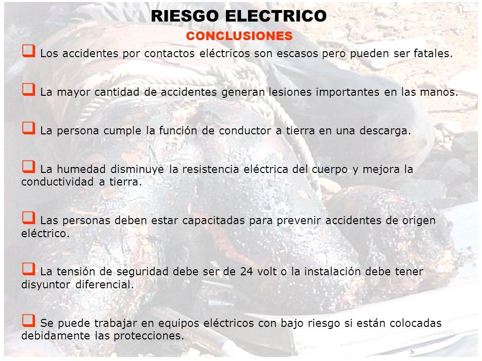 RIESGO ELECTRICO CONCLUSIONES Los accidentes por contactos eléctricos son escasos pero pueden ser fatales.