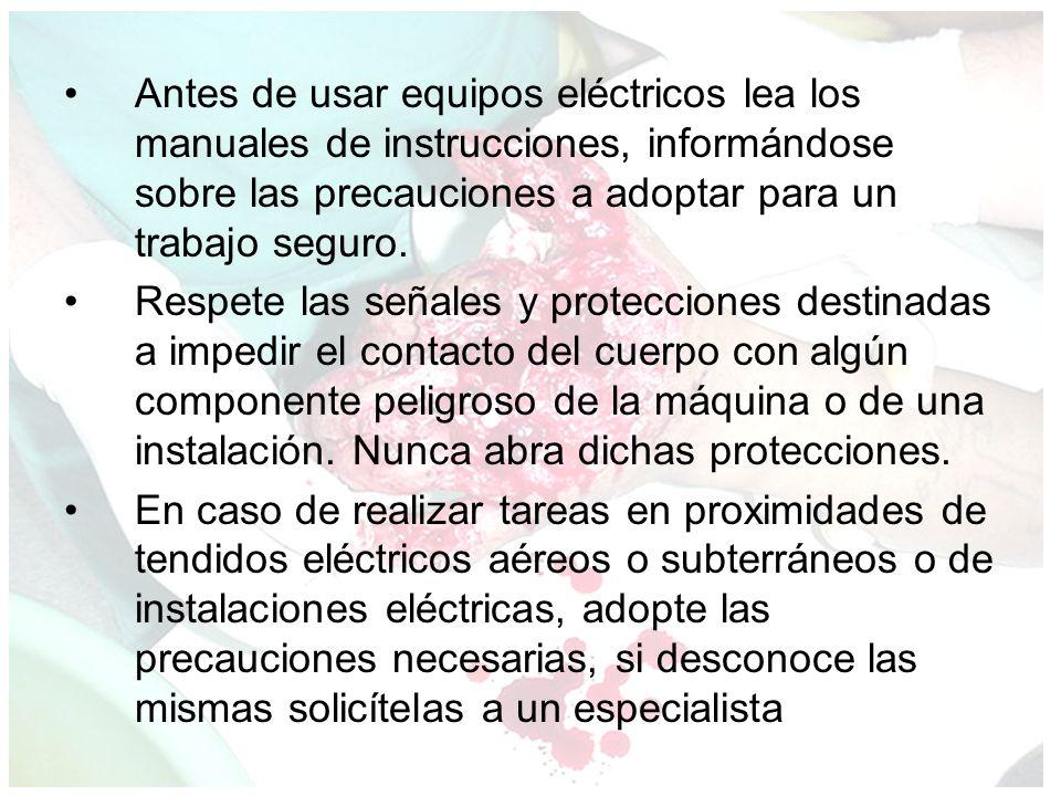 Antes de usar equipos eléctricos lea los manuales de instrucciones, informándose sobre las precauciones a adoptar para un trabajo seguro.