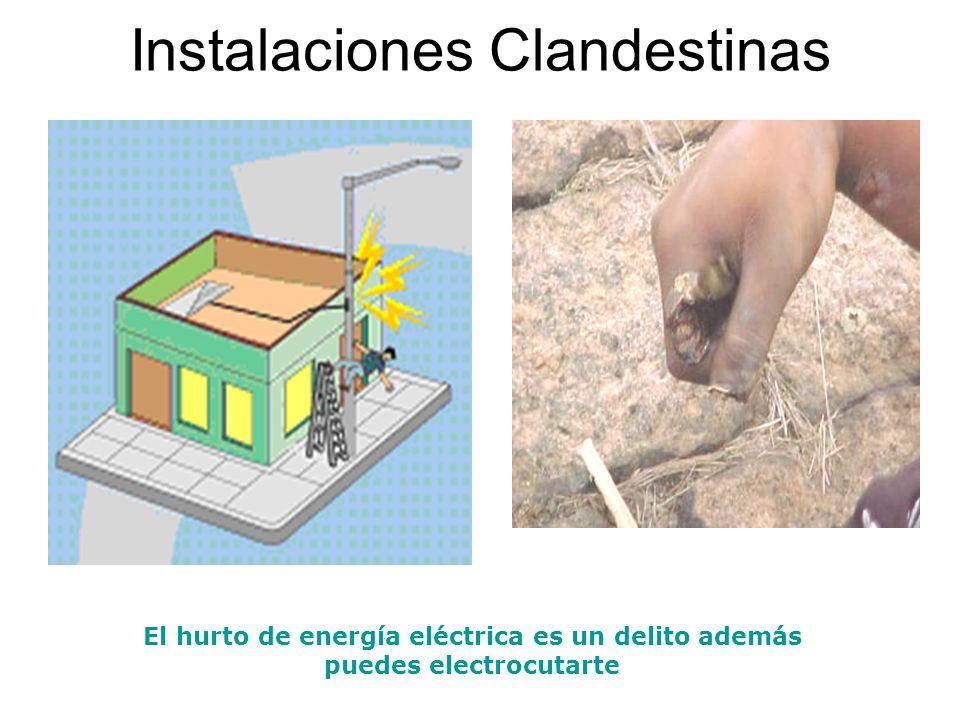 Instalaciones Clandestinas El hurto de energía eléctrica es un delito además puedes electrocutarte