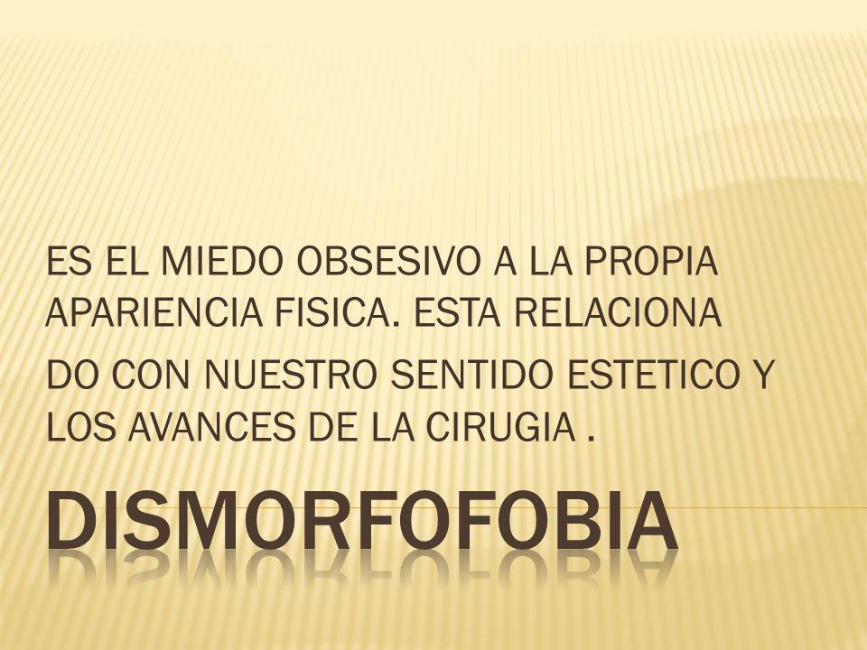 TIENE EL MISMO SISTEMA PERCEPTIVO REACTIVO DE LOS TRASTORNOS FOBICOS- OBSESIVOS.