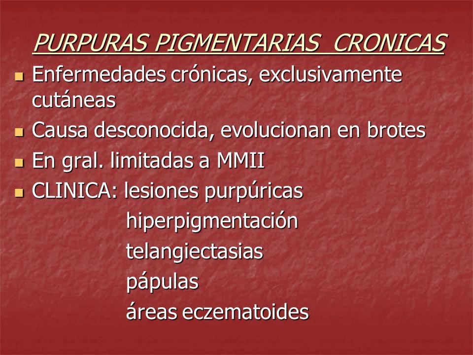 PURPURAS PIGMENTARIAS CRONICAS P.