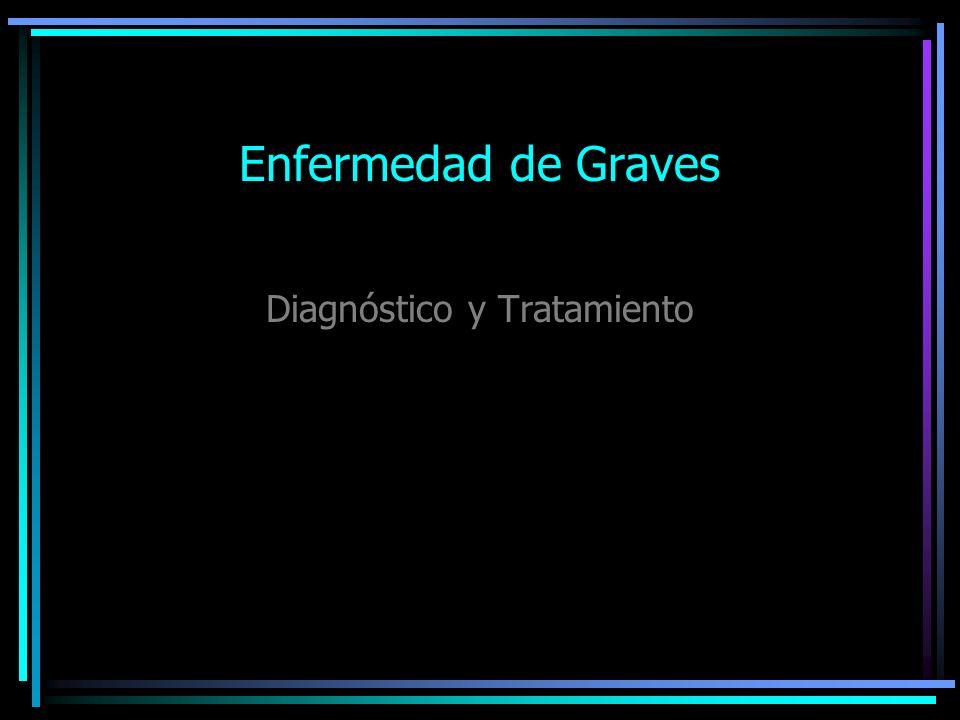 Enfermedad de Graves Diagnóstico y Tratamiento