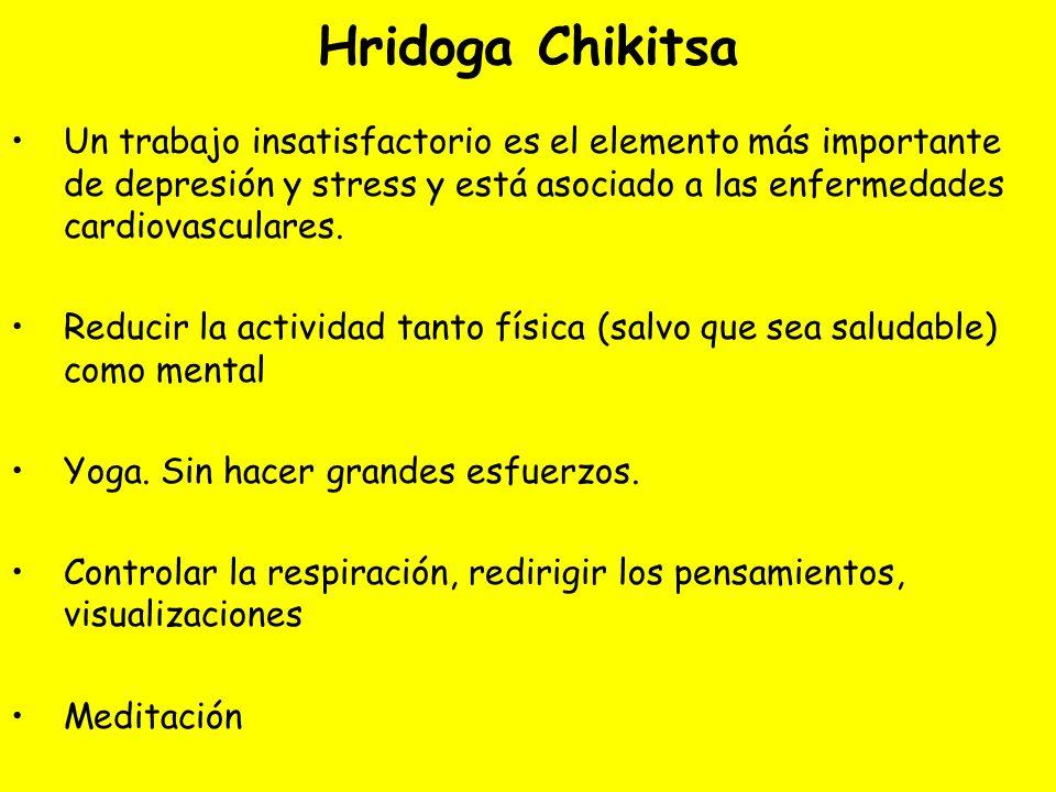 Hridoga Chikitsa Un trabajo insatisfactorio es el elemento más importante de depresión y stress y está asociado a las enfermedades cardiovasculares.