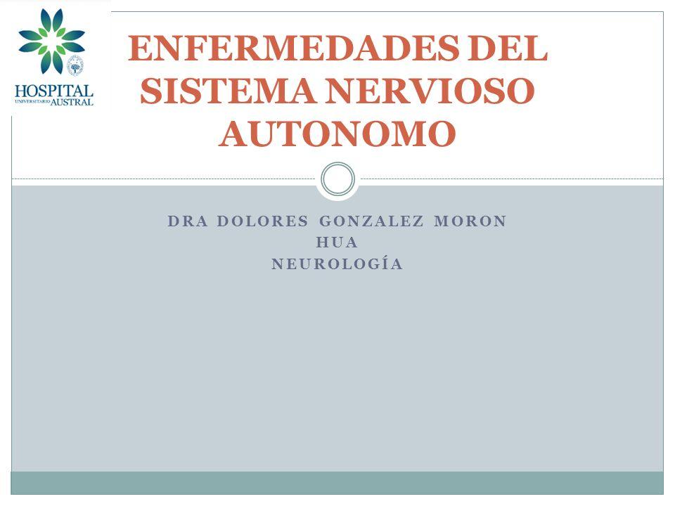 DRA DOLORES GONZALEZ MORON HUA NEUROLOGÍA ENFERMEDADES DEL SISTEMA NERVIOSO AUTONOMO