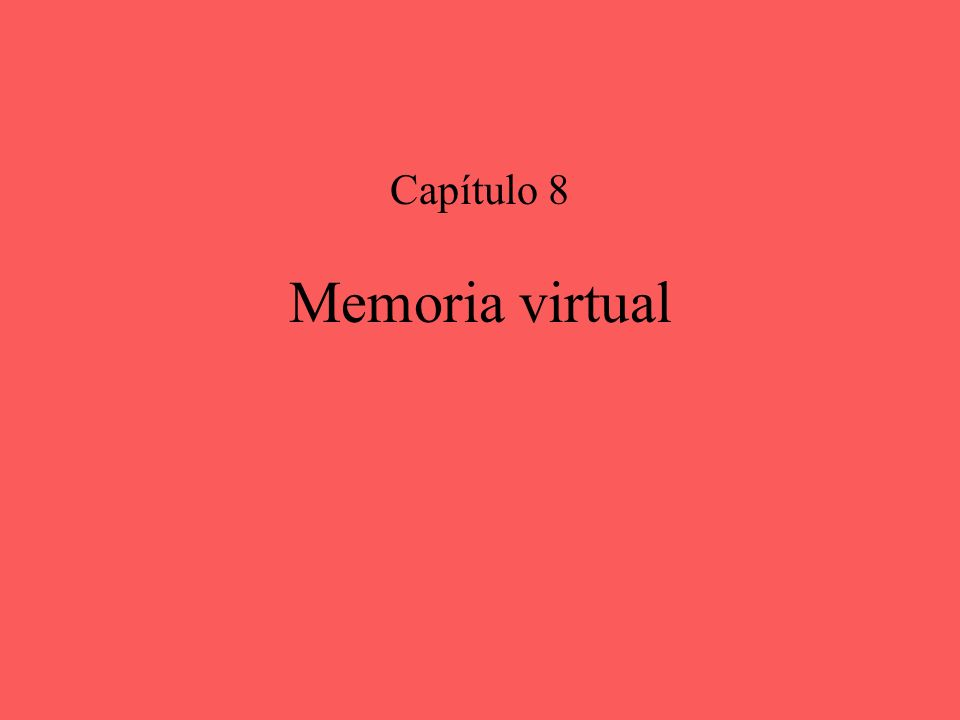Memoria virtual Capítulo 8