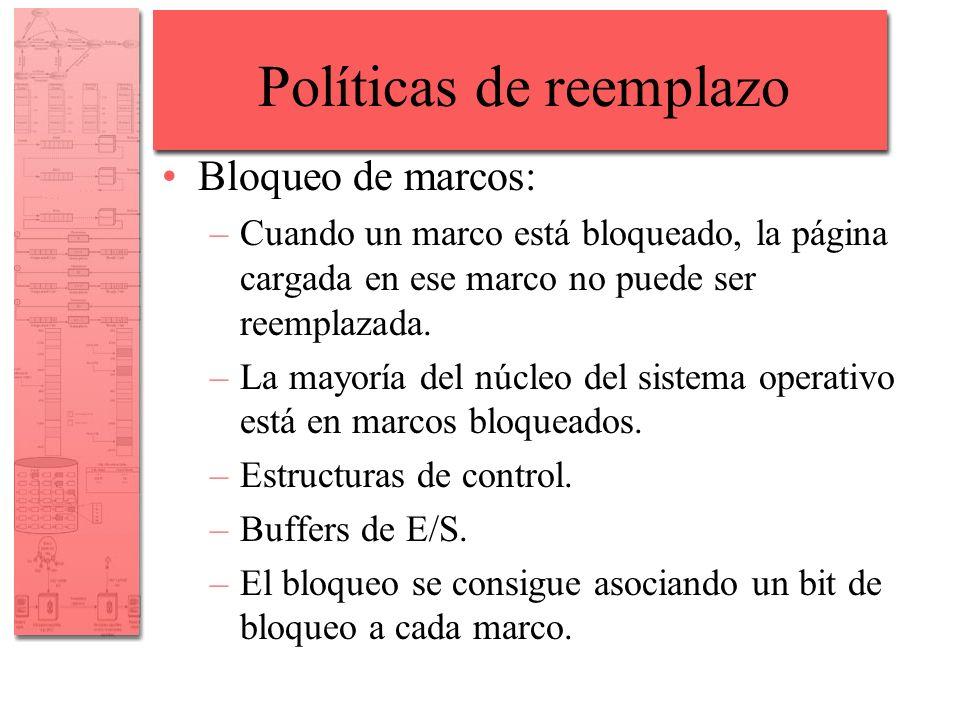 Políticas de reemplazo Bloqueo de marcos: –Cuando un marco está bloqueado, la página cargada en ese marco no puede ser reemplazada. –La mayoría del nú