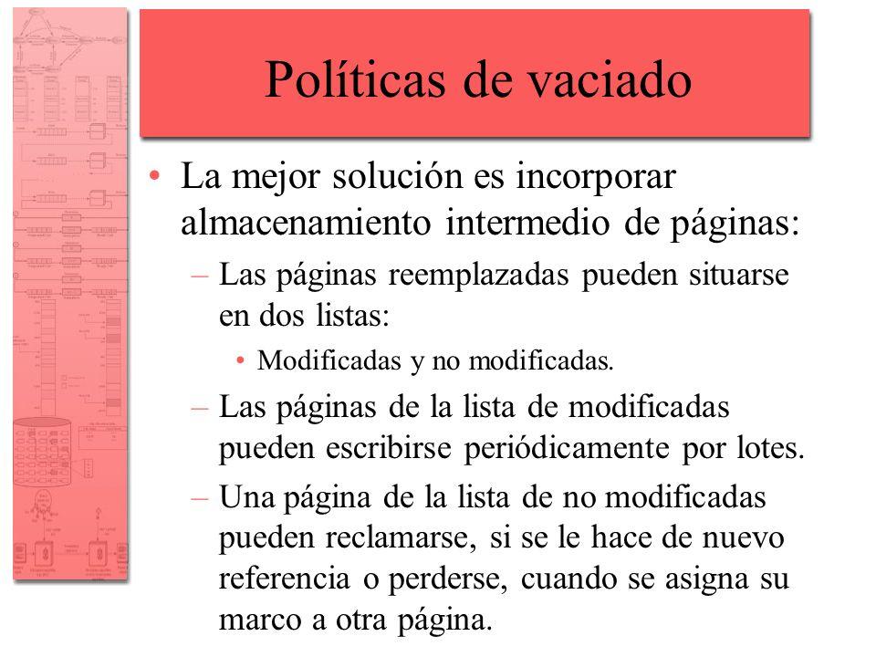 Políticas de vaciado La mejor solución es incorporar almacenamiento intermedio de páginas: –Las páginas reemplazadas pueden situarse en dos listas: Mo