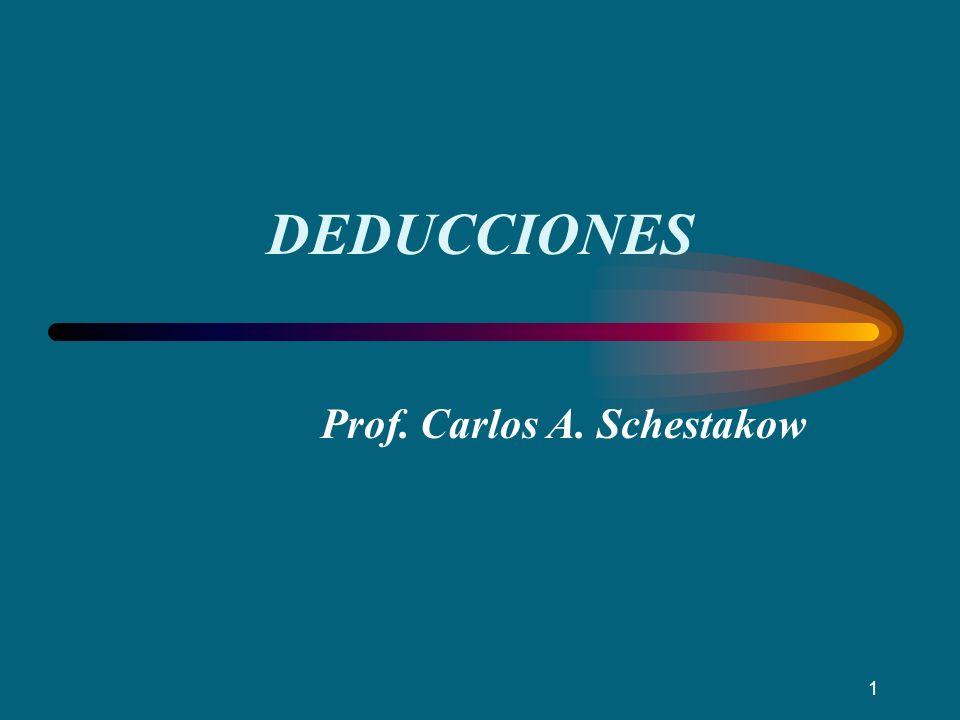 DEDUCCIONES Prof. Carlos A. Schestakow 1