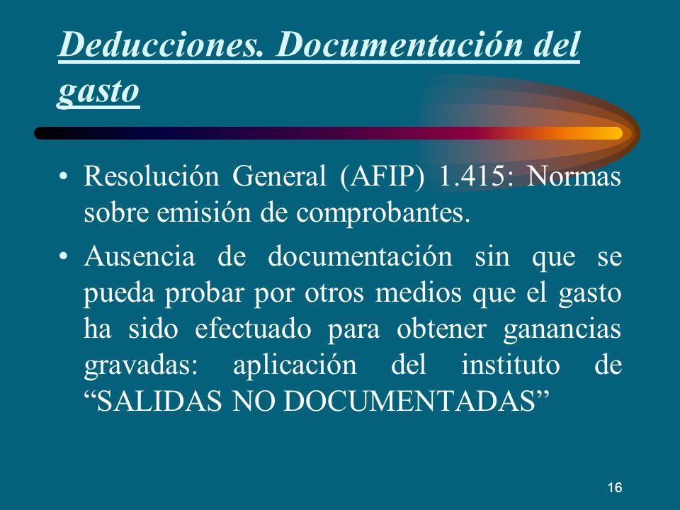 Deducciones. Documentación del gasto Resolución General (AFIP) 1.415: Normas sobre emisión de comprobantes. Ausencia de documentación sin que se pueda