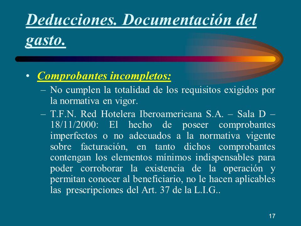 Deducciones. Documentación del gasto. Comprobantes incompletos: –No cumplen la totalidad de los requisitos exigidos por la normativa en vigor. –T.F.N.