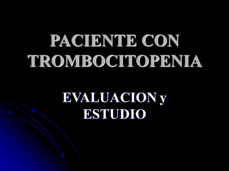 PACIENTE CON TROMBOCITOPENIA EVALUACION y ESTUDIO
