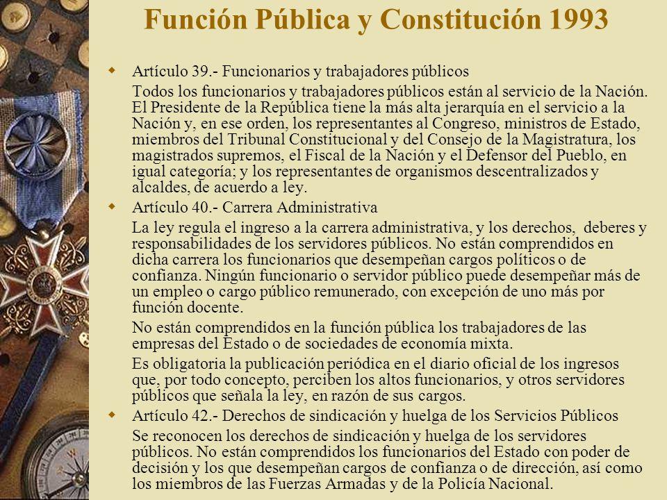 Función Pública y Constitución 1993 Artículo 39.- Funcionarios y trabajadores públicos Todos los funcionarios y trabajadores públicos están al servici