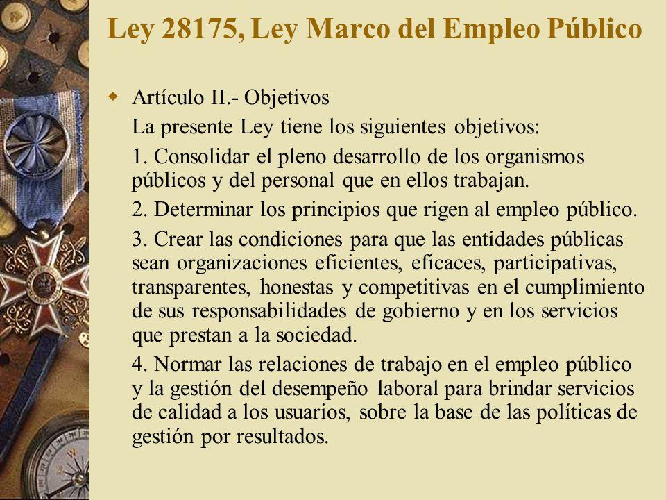 Artículo II.- Objetivos La presente Ley tiene los siguientes objetivos: 1. Consolidar el pleno desarrollo de los organismos públicos y del personal qu