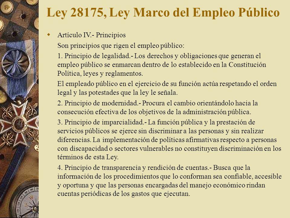Artículo IV.- Principios Son principios que rigen el empleo público: 1. Principio de legalidad.- Los derechos y obligaciones que generan el empleo púb