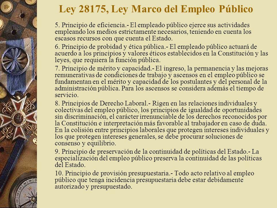 5. Principio de eficiencia.- El empleado público ejerce sus actividades empleando los medios estrictamente necesarios, teniendo en cuenta los escasos