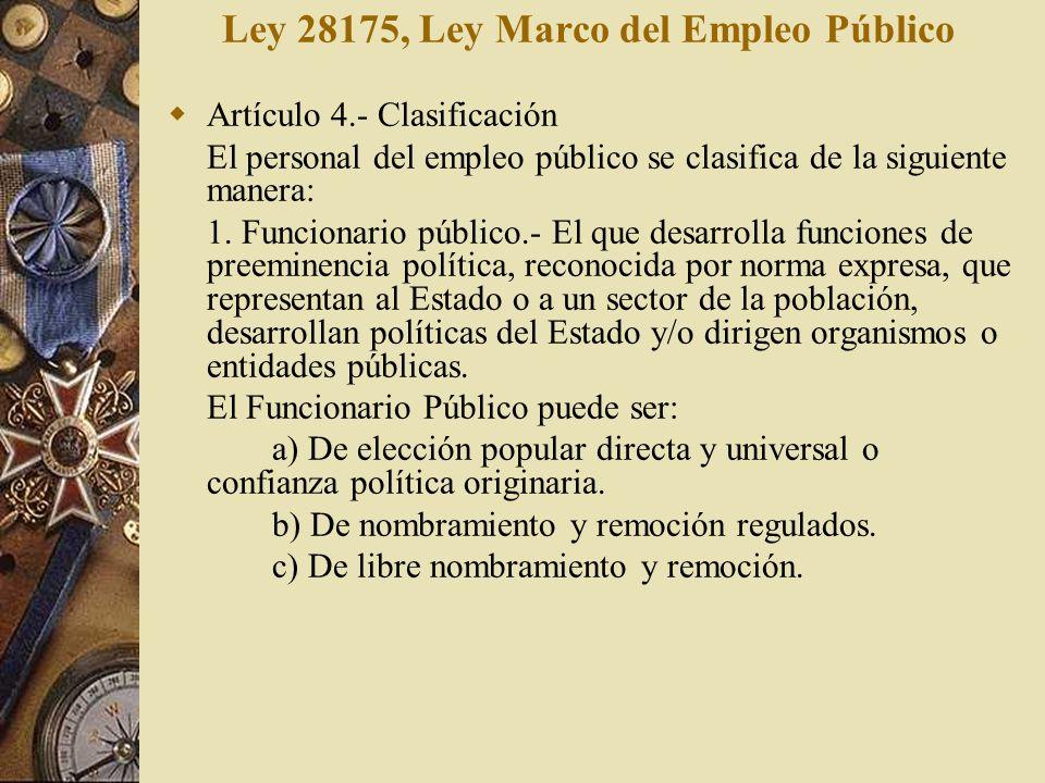 Ley 28175, Ley Marco del Empleo Público Artículo 4.- Clasificación El personal del empleo público se clasifica de la siguiente manera: 1. Funcionario