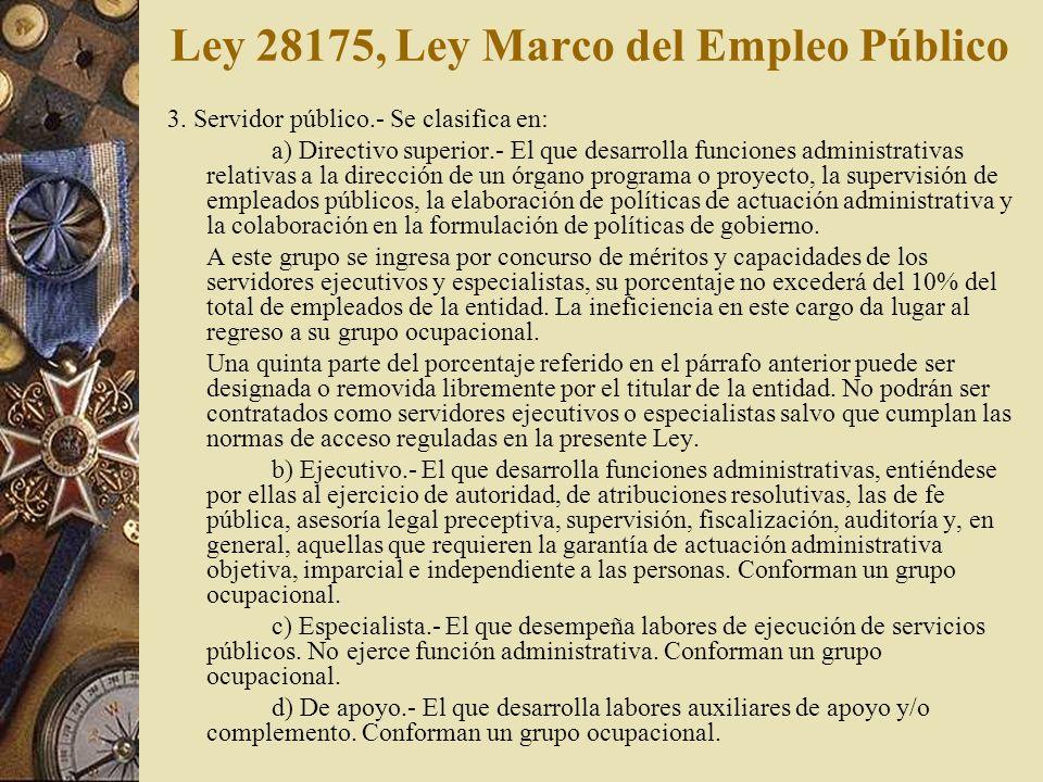 Ley 28175, Ley Marco del Empleo Público 3. Servidor público.- Se clasifica en: a) Directivo superior.- El que desarrolla funciones administrativas rel