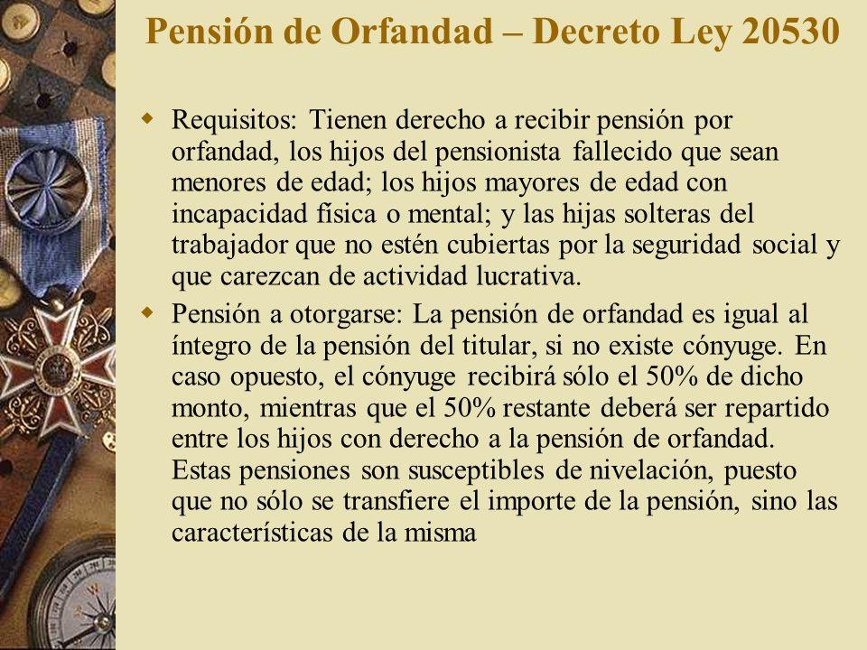 Pensión de Orfandad – Decreto Ley 20530 Requisitos: Tienen derecho a recibir pensión por orfandad, los hijos del pensionista fallecido que sean menore