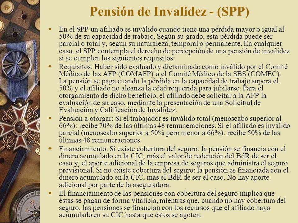 Pensión de Invalidez - (SPP) En el SPP un afiliado es inválido cuando tiene una pérdida mayor o igual al 50% de su capacidad de trabajo. Según su grad