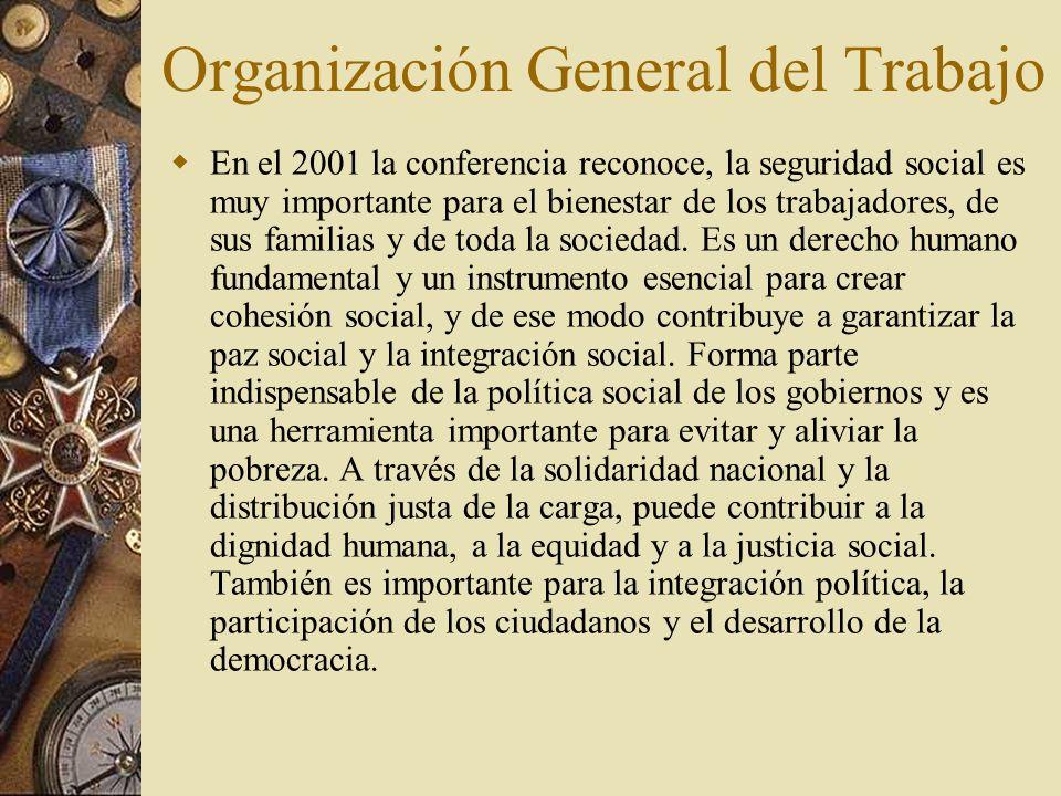 En el 2001 la conferencia reconoce, la seguridad social es muy importante para el bienestar de los trabajadores, de sus familias y de toda la sociedad