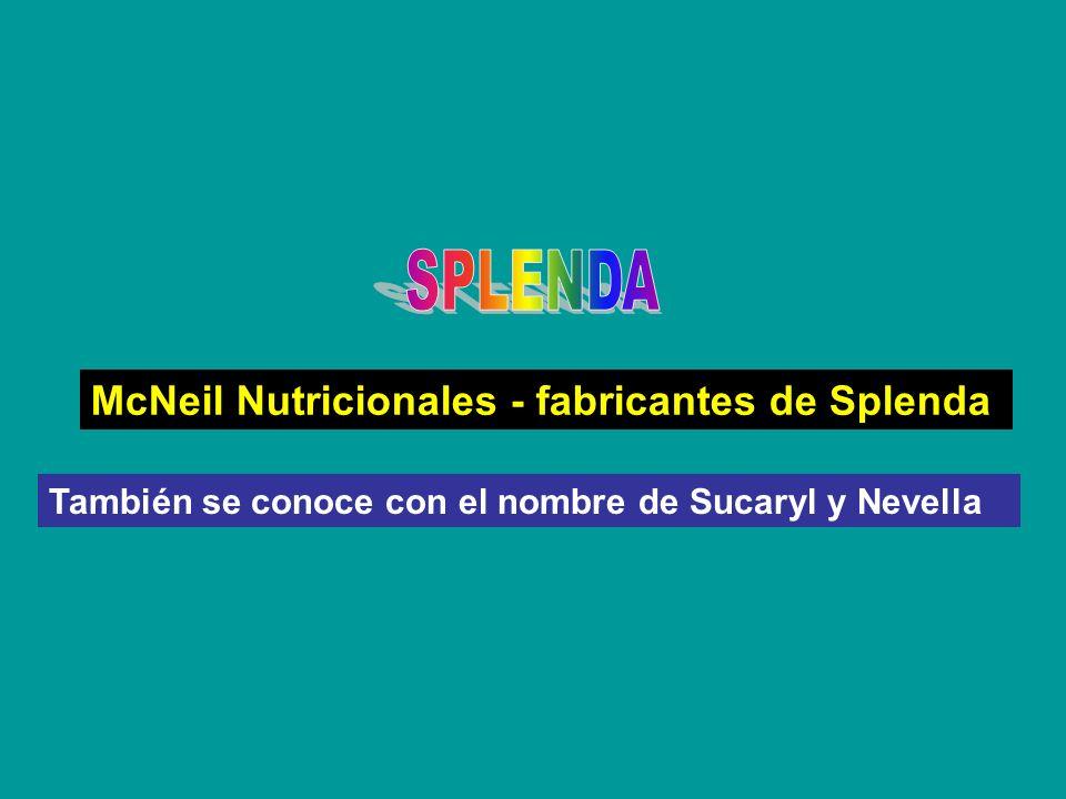 McNeil Nutricionales - fabricantes de Splenda También se conoce con el nombre de Sucaryl y Nevella