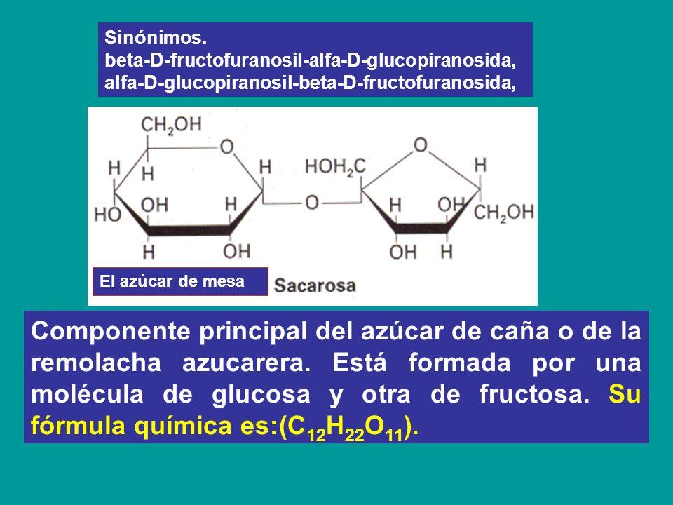 El azúcar de mesa Componente principal del azúcar de caña o de la remolacha azucarera. Está formada por una molécula de glucosa y otra de fructosa. Su