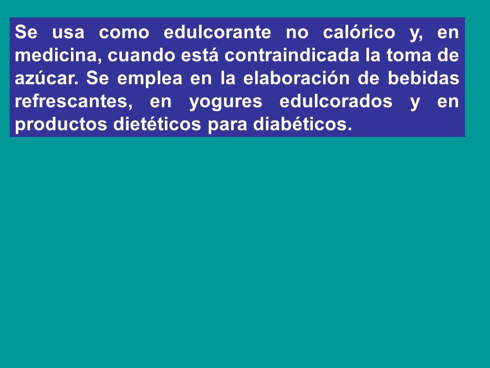 Se usa como edulcorante no calórico y, en medicina, cuando está contraindicada la toma de azúcar. Se emplea en la elaboración de bebidas refrescantes,