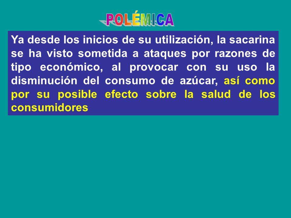 Ya desde los inicios de su utilización, la sacarina se ha visto sometida a ataques por razones de tipo económico, al provocar con su uso la disminució