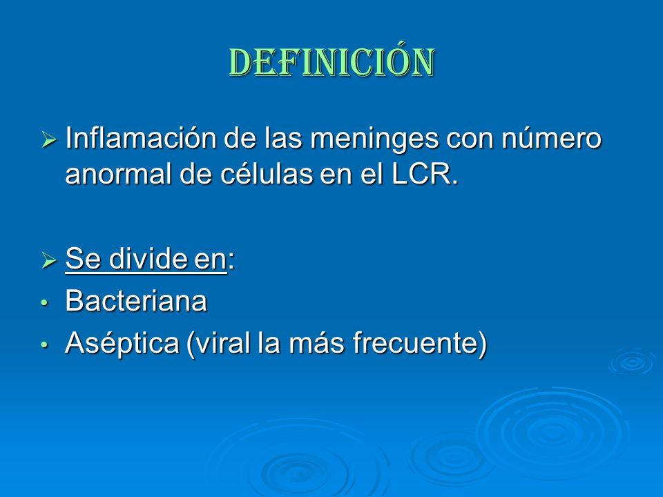 Definición Inflamación de las meninges con número anormal de células en el LCR. Inflamación de las meninges con número anormal de células en el LCR. S