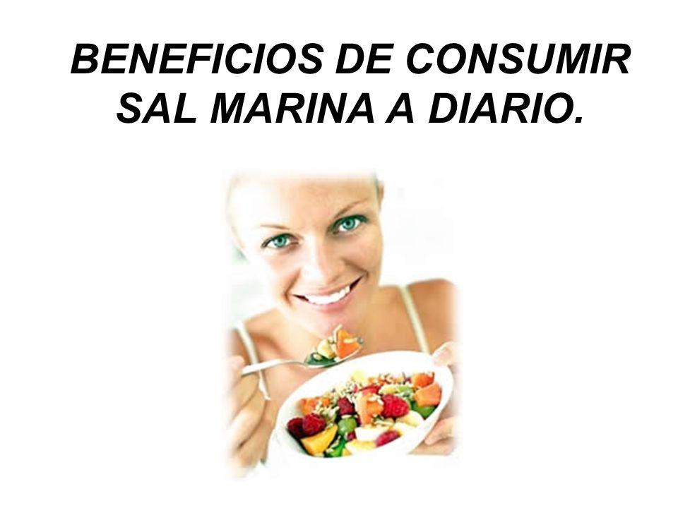 BENEFICIOS DE CONSUMIR SAL MARINA A DIARIO.