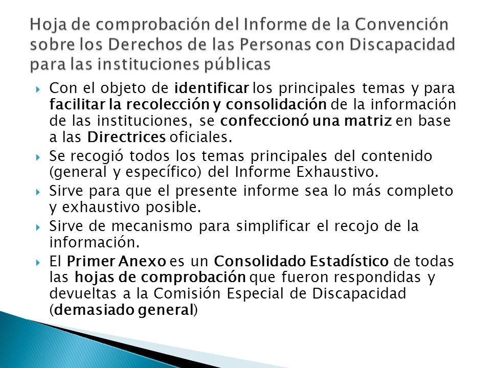 Con el objeto de identificar los principales temas y para facilitar la recolección y consolidación de la información de las instituciones, se confeccionó una matriz en base a las Directrices oficiales.