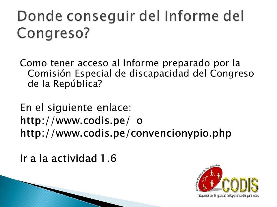 Como tener acceso al Informe preparado por la Comisión Especial de discapacidad del Congreso de la República? En el siguiente enlace: http://www.codis