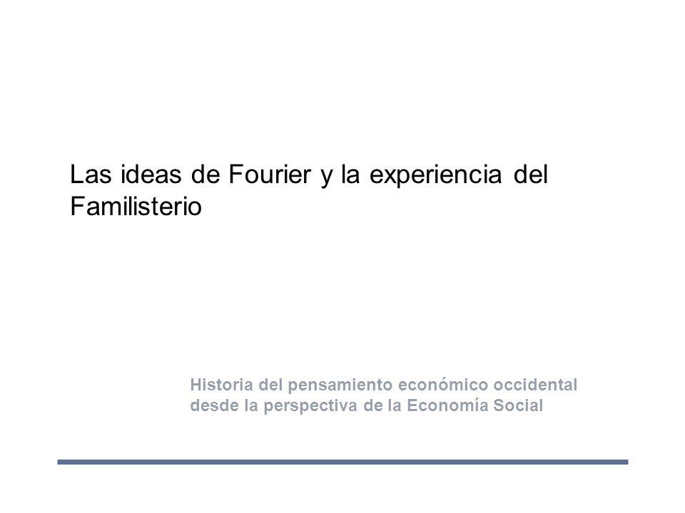 Las ideas de Fourier y la experiencia del Familisterio Historia del pensamiento económico occidental desde la perspectiva de la Economía Social