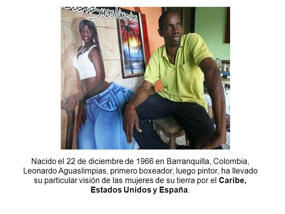 Nacido el 22 de diciembre de 1966 en Barranquilla, Colombia, Leonardo Aguaslimpias, primero boxeador, luego pintor, ha llevado su particular visión de