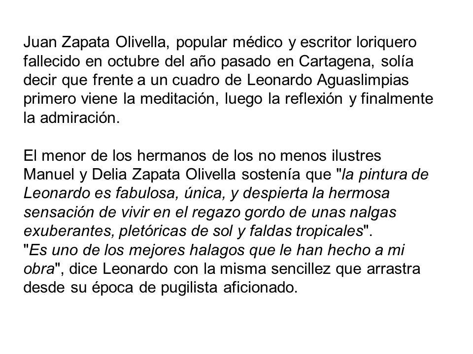 Juan Zapata Olivella, popular médico y escritor loriquero fallecido en octubre del año pasado en Cartagena, solía decir que frente a un cuadro de Leon